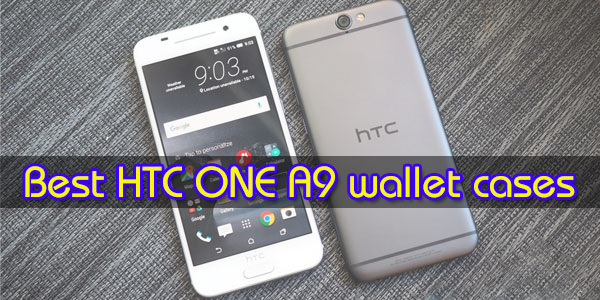 Best HTC ONE A9 wallet cases