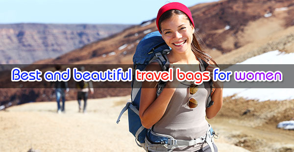 Best and beautiful travel bags for women