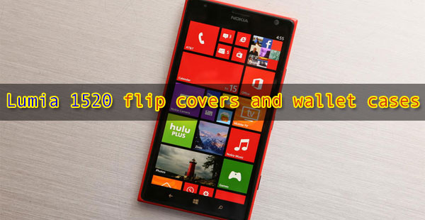 Lumia-1520-flip-covers-and-wallet-cases