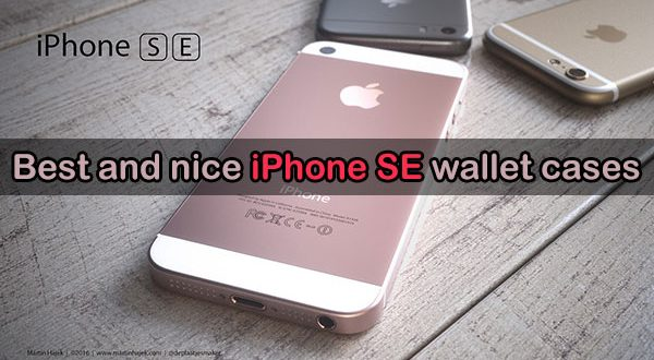 Best and nice iPhone SE wallet cases